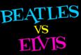 Beatles vs Elvis